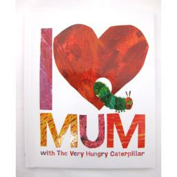 See more information about the I Love Mum with the Very Hungry Caterpillar