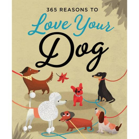365 Reasons To Love Your Dog